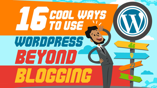 16 Cool Ideas How to Use WordPress Beyond Blogging